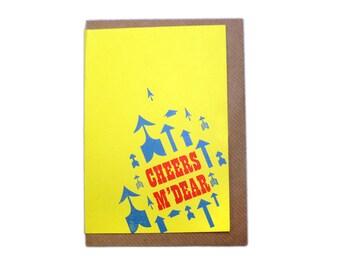 Letterpress Printed Cheers M'dear Greetings Card