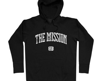 The Mission San Francisco Hoodie - Men S M L XL 2x 3x - Gift For Men, Gift for Her, Hoody, Sweatshirt, The Mission Hoodie, Mission District