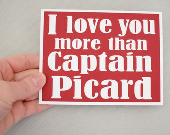 Handmade Greeting Card - Cut out Lettering - I love you more than Captain Picard - Blank inside -Funny Mothers / Fathers Day nerdy