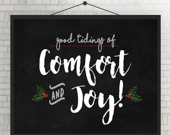 Instant Digital Download - Good Tidings of Comfort and Joy - Christmas Printable - Black, Red, Green, White, Chalkboard -  Various Sizes