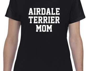 Airdale Terrier Mom Shirt