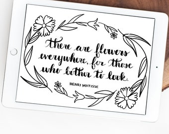 Flowers Everywhere, There are Flowers, Bother to Look, Flowers Quote SVG, Hand Lettered, Silhouette SVG, Graphic overlay