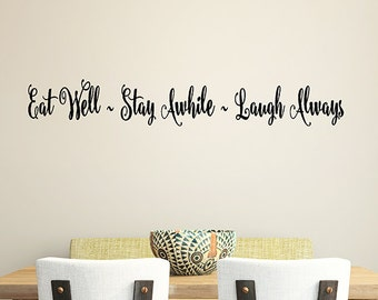 Vinyl Wall Decal Words Kitchen Decor Eat Well Stay Awhile Laugh Always Dining Room