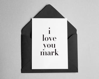 """Personalized Love Card - Contemporary Minimalist - """"I Love You *Name*"""""""