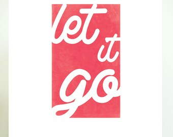 Typographic Print Quote- Let It Go Print- Typographic Quote- Typographic Poster- Let It Go Poster- Red Pink Wall Art- Typography Print