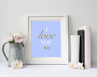I love you XO, Valentines Day Print, Printable Download, Blue. INSTANT DOWNLOAD.