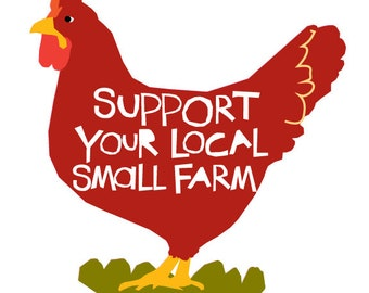 Bumper sticker Support your local small farm chicken die cut decal