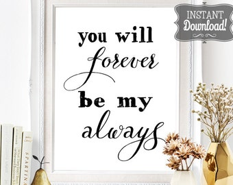 Forever be my Always Wedding Poster - INSTANT DOWNLOAD - Wedding Art, Printable Sign, Wedding Decoration, Wedding Table Sign, Romantic Love