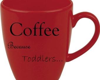 Coffee Because Toddlers-Coffee Mug-Vinyl