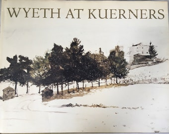 vintage Wyeth at Kuerners book, art book hardcover dust jacket, first edition  Andrew Wyeth 300 pages coffee table art history