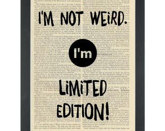 Funny Quote Not Weird Im Limited Edition Dictionary Art Print