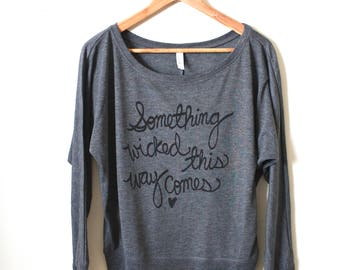 Something Wicked This Way Come. Shakespeare Quote. Halloween Shirt. Women's Flowy Long Sleeve Shirt. MADE TO ORDER