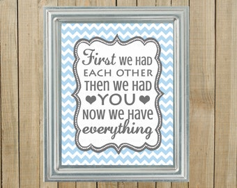 Blue Chevron with Gray First We Had Each Other Nursery Wall Decor, Playroom, Gift, Printable, Custom Digital File