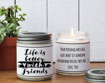 Life is Better with Friends Soy Candle Gift - Scented Candle - Friend Gift | Neighbor Gift | Coworker Gift | Friend Birthday Gift