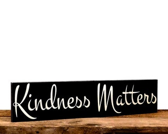 Kindness Matters Rustic Wooden Sign, Inspirational Wall Art For Home, Be Kind To Everyone
