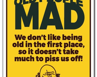 Don't Make Old People Mad Novelty Sign elderly retired retiree gift