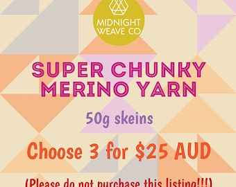 Super Chunky Merino Yarn - choose 3 x 50g skeins (Please do not purchase this listing - scroll down for information - thanks!)