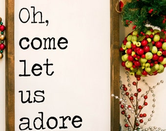 Oh come let us adore Him, oh come let us adore him wood sign, christmas sign, wooden christmas sign holiday sign christmas decor wooden sign