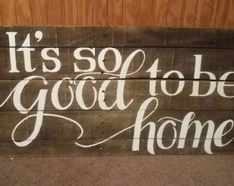 Make yourself at home rustic sign home decor pallet sign its so good to be home handpainted pallet sign wooden home decor rustic wall hanging sign reclaimed pallet wood good to be home sign solutioingenieria Images