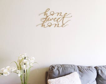 Home Sweet Home Sign- laser cut sign, calligraphy sign, wall decor, wall sign, housewarming gift, wall decor, home decor, mothers day gift