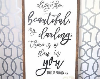 You are altogether beautiful / Song of solomon wood sign 4:7