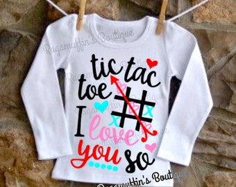 Tic Tac Toe I love you so shirt, Valentines shirt, toddler girls valentines day shirt, I love you shirt, tic tac toe shirt, valentine