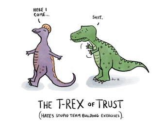 The T-Rex of Trust - Art Print - Dinosaur Lover Gift - Cute Dino - Team Building - Trustworthy Gift - Friendship Art
