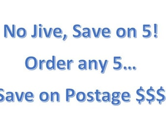 Save! Save! Save!  No Jive, Save on 5.  Choose any 5 OR make all 5 the same!
