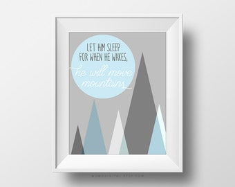 SALE -  Let Him Sleep For When He Wakes He Will Move Mountains, Baby Boy Print, Baby Boy Nursery, Boy Nursery Poster, Quote Print, Modern