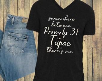 Proverbs 31 & Tupac T-shirt