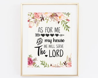 Scripture Printable Wall Art, As for me and my house, We will serve the Lord, Joshua 24:15, Floral Christian Home Decor, Serve the Lord