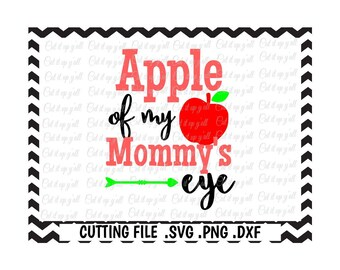 Mommys Boy, Mommys Girl, Apple of my Mommys Eye Svg-Dxf-Fcm-Png Cutting File For Cricut Design Space and Silhouette Cameo, Svg Download