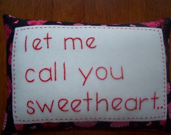 Let me call you sweetheart Pillow