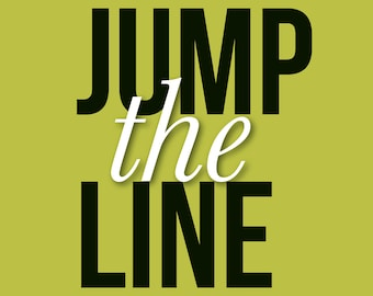 Jump the Line // Expedited Production