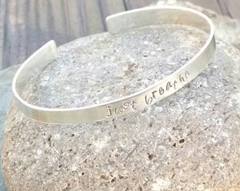 Personalized Sterling Silver Cuff Bracelet - just breathe, choice of quote, name - Inspirational Birthday for Her - Mother's Day for Her