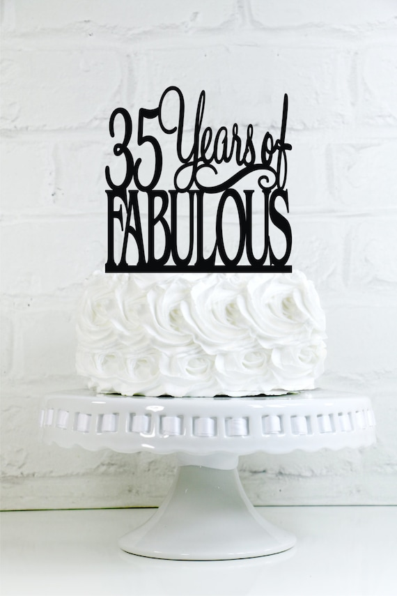 35 Years of Fabulous 35th Birthday Cake Topper or Sign