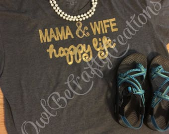 Mama & Wife happy life t shirt
