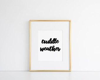Cuddle Weather Printable // Art Printable, Winter Wall Art, Sweater Weather Print, Cuddle Weather Print, Autumn Print, Fall, Bedroom Art
