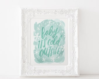 Baby It's Cold Outside Christmas Art Print