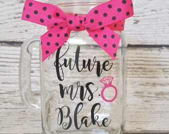 Future Mrs Mason Jar, Mason Jar Glasses, Future Mrs Glass, Bride to be Mason Jar, Mason Jar Bride Glass, Bridesmaid Glass, Bridal Party