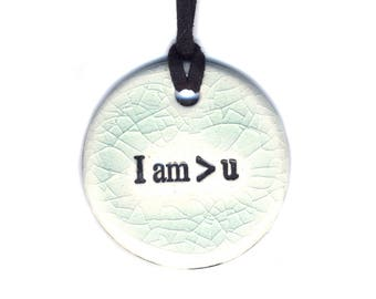 I am Greater Than You Ceramic Necklace in Crackle