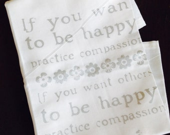 Hand printed Hankie handkerchief with Buddhist quote -- COMPASSION & HAPPINESS