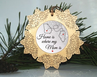 Mom ornament, Home is where my mom is, Long distance mom, Gift for mom, Mother ornament, Mom gift, Christmas for mom, Christmas mother gift