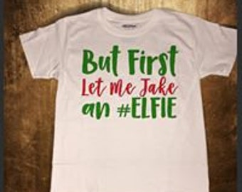 But first let me take an elfie christmas holiday season shirt for youth or adult