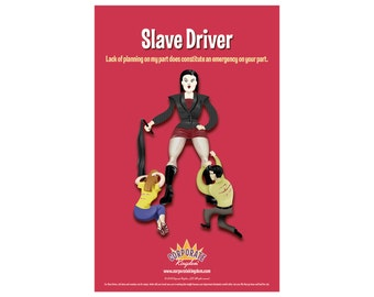 Slave Driver Poster by Corporate Kingdom®