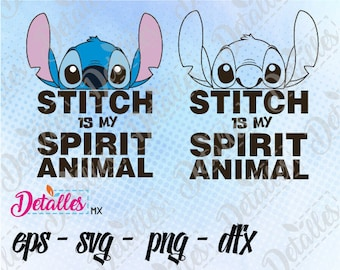 Lilo & Stitch SVG, stitch is my spirit animal svg, Disney / Vector SVG Eps for Personal Use / Silhouette Files, Cameo, Cricut Files, Tshirt