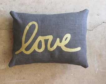 Gray and Metallic Gold Love Decorative Throw Pillow - Hand Printed Pillow - Hand Dyed Linen - Nursery Decoration