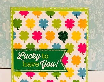 St. Patrick's Day Card • Lucky to have you! • For someone special