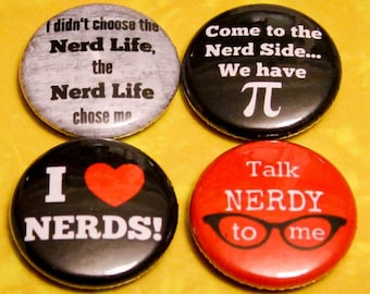 """4 Pack - 1"""" Pin Back or Magnet Back NERDY Buttons"""
