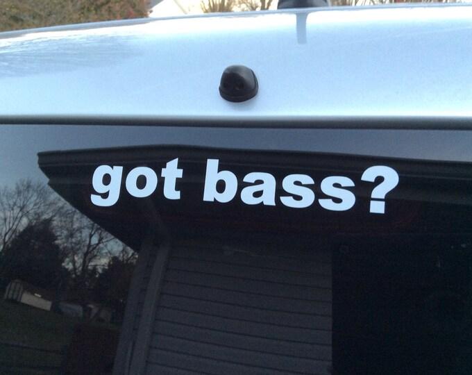 Got bass decal, got bass sticker, got bass vinyl decal, bass player decal, bass player sticker, fender bass decal, bass decal, bass sticker